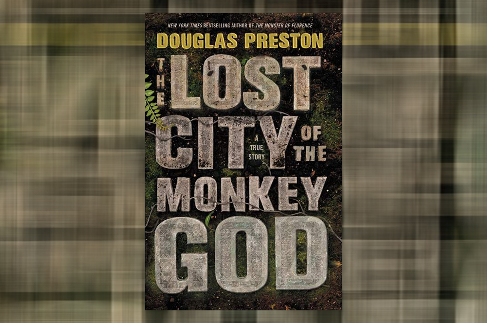 Review of Lost City of the Monkey God by Douglas Preston